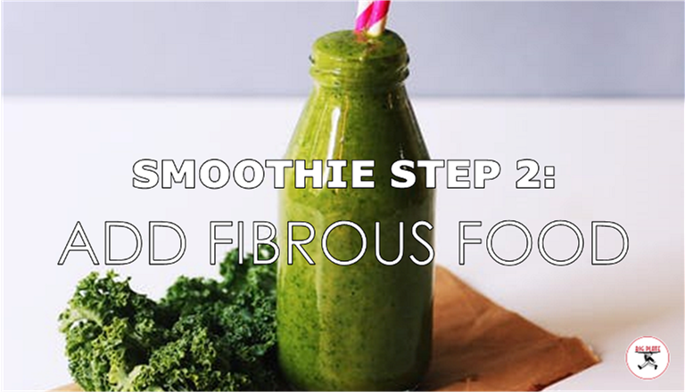"""Image of kale and a green smoothie with the text """"Smoothie Step 2: Add Fibrous Food"""""""
