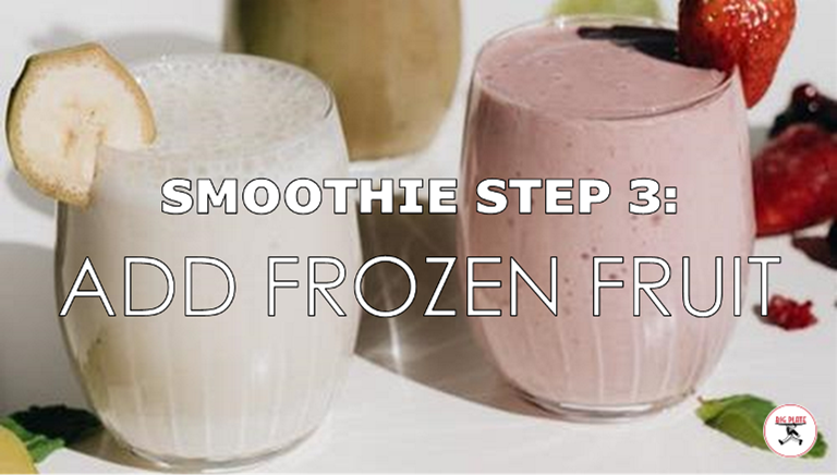 """Image of 3 smoothies and fruit with the text """"Smoothie Step 3: Add Frozen Fruit"""""""