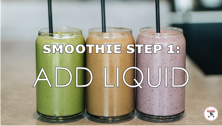 """Image of 3 smoothies with the text """"Smoothie Step 1: Add Liquid"""""""